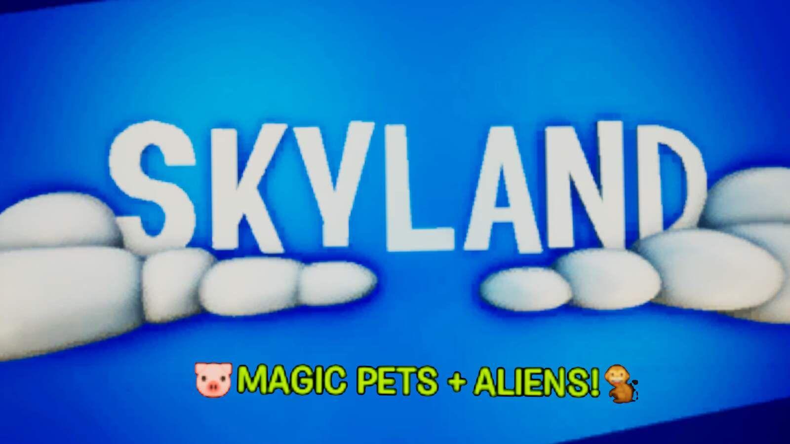 SKYLAND  🐕🐢(MAGIC PETS & ALIENS!)🛸👾 0104-1200-3125 by brendannnd