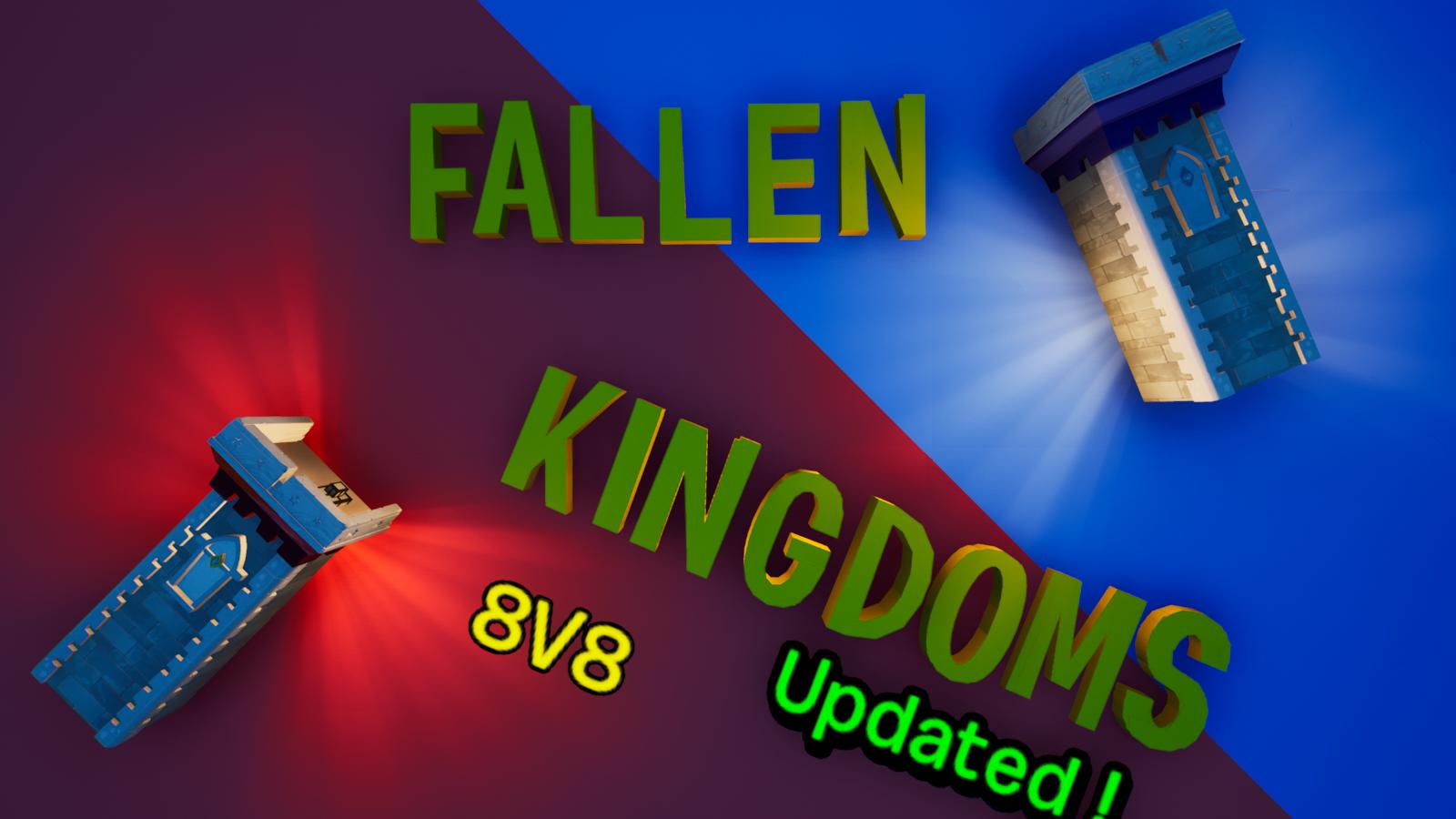 🏰 Fallen Kingdoms 🏰 - 8V8 - 💯 6384-5215-3517 by wiskstars